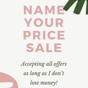 NAME YOUR PRICE SALE